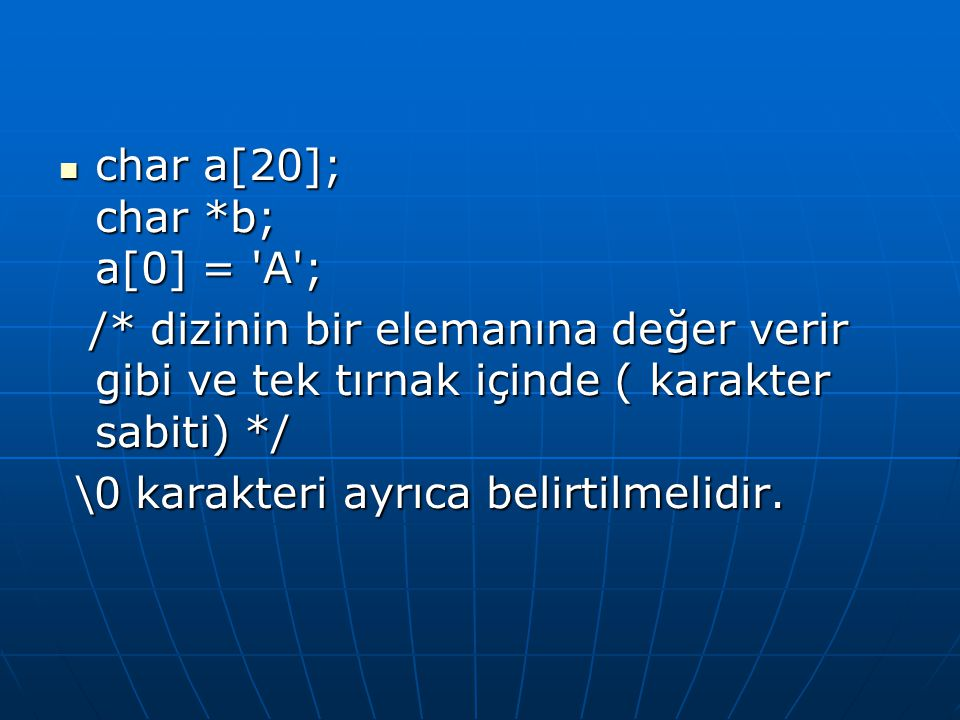 char a[20]; char *b; a[0] = A ;